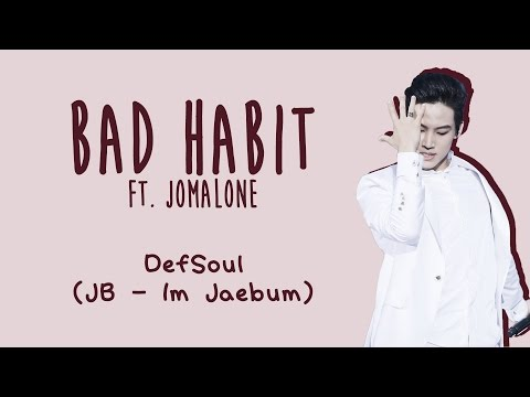 DEFSOUL (GOT7 JB) - BAD HABIT [ENG/ROM/HAN]