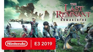 The Last Remnant Remastered - Nintendo Switch Trailer - Nintendo E3 2019