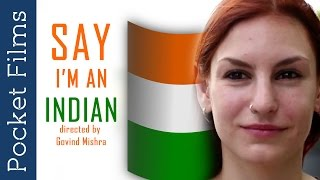Say I'm an Indian - Short Film About What Foreigners Feel About Indians | #pocketfilms