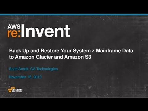 System z Mainframe Data with Amazon S3 and Amazon Glacier (ENT107) | AWS re:Invent 2013