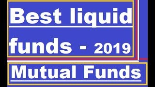 Best liquid funds 2019 india | top liquid mutual funds | mutual funds SIP