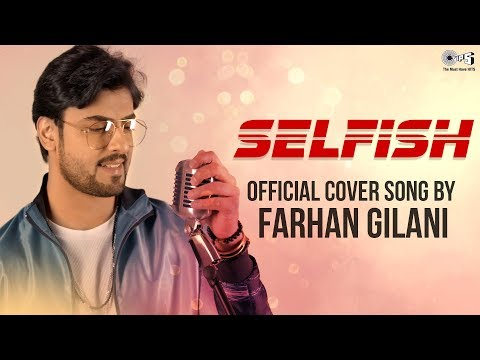 Selfish By Farhan Gilani | Cover Song | Race 3 | Salman Khan, Bobby, Jacqueline & Daisy Shah