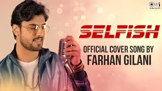 Selfish By Farhan Gilani | Cover Song | Race 3 | Salman Khan, Bobby, Jacqueline  Daisy Shah