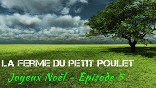 La Ferme du Petit Poulet - Episode 5 - Spécial Noël + Bonus SAMPO ROSENLEW