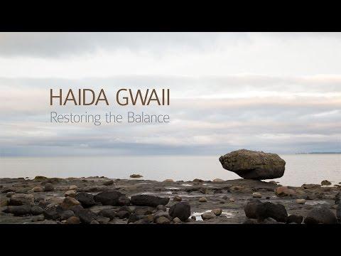 Haida Gwaii: Restoring the Balance