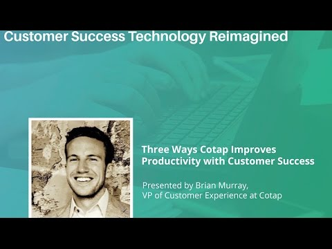 Three Ways Cotap Improves Productivity with Customer Success