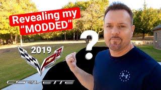 "Revealing My ""MODDED"" 2019 C7 Corvette - Mild to WILD!"
