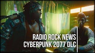 Radio Rock (02) Cyberpunk 2077 DLC, Ghost Recon, Samsung 8K, Uplay+, Dave Chappelle...