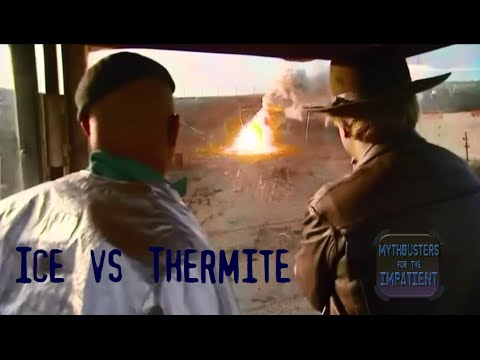 Ice vs Thermite - Mythbusters for the Impatient
