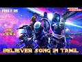 FREE FIRE BELIEVER SONG IN TAMIL