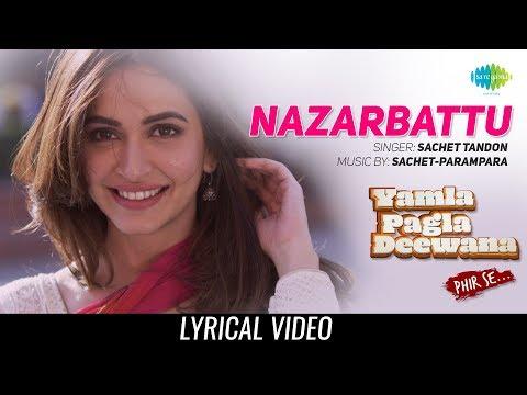 Nazarbattu | lyrical | Yamla Pagla Deewana Phir Se | Bobby Deol | Kriti | Sachet Tandon | 31 August
