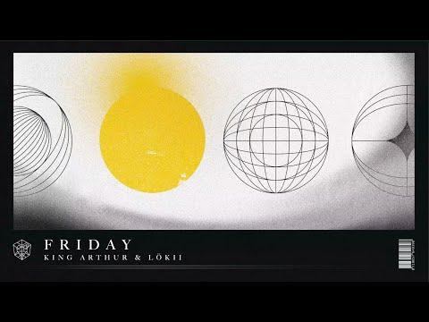 King Arthur & LöKii - Friday