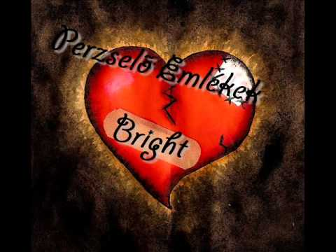 ~Bright~Perzselő Emlékek videó letöltés
