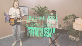 Moonbeau: INHAILER Corner Sessions