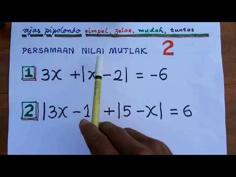 cara-mudah-menyelesaikan-persamaan-nilai-mutlak-bagian-2-(materi-matematika-kelas-10)