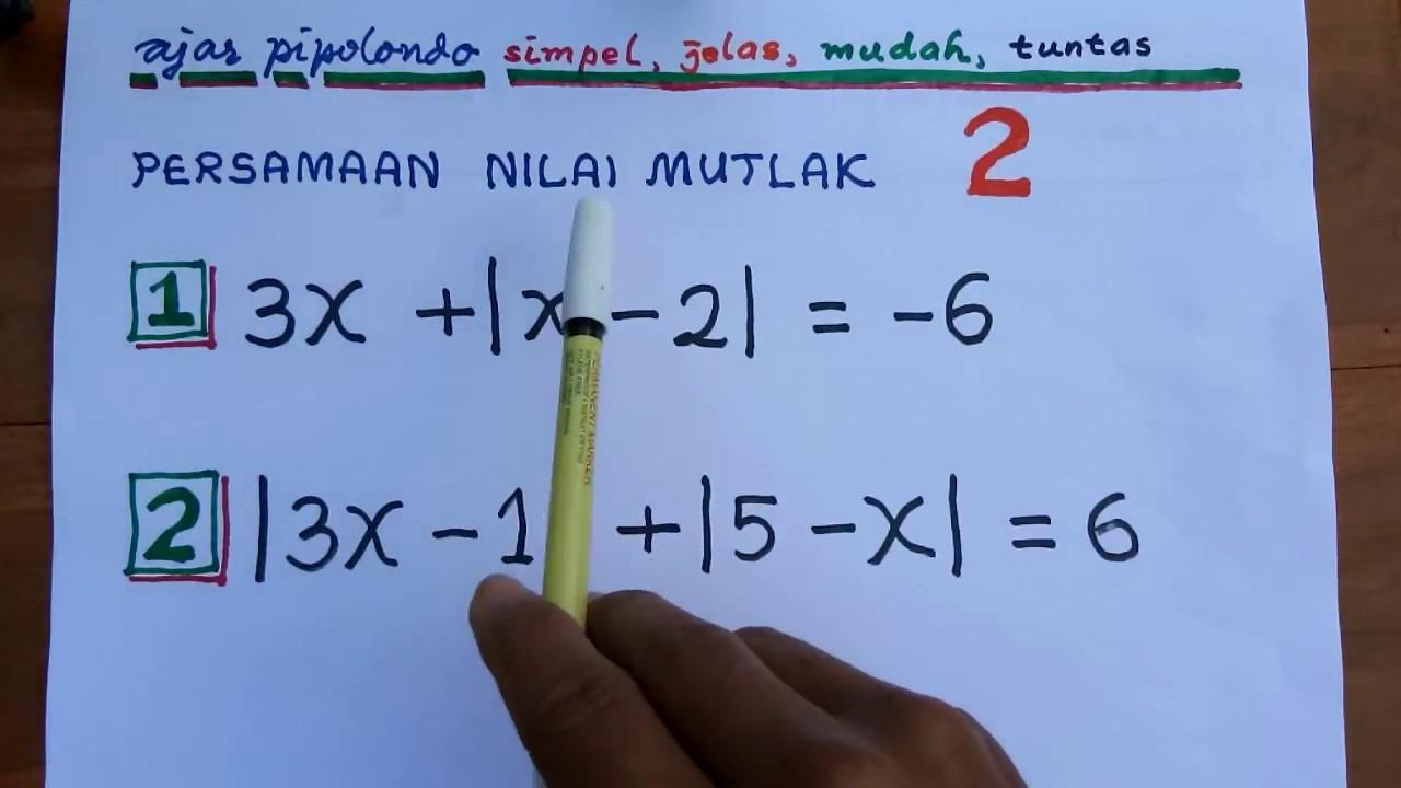 Cara Mudah Menyelesaikan Persamaan Nilai Mutlak Bagian 2 Materi