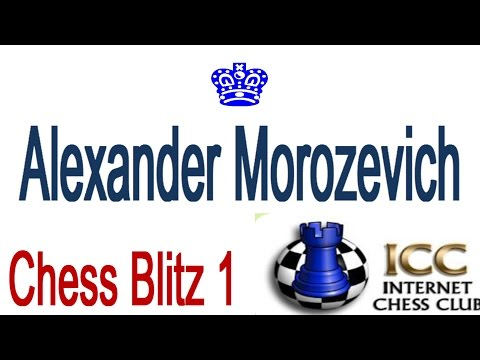 ♚ Grandmaster Alexander Morozevich Online Chess Blitz /Internet Chess Club (ICC) December 12, 2014