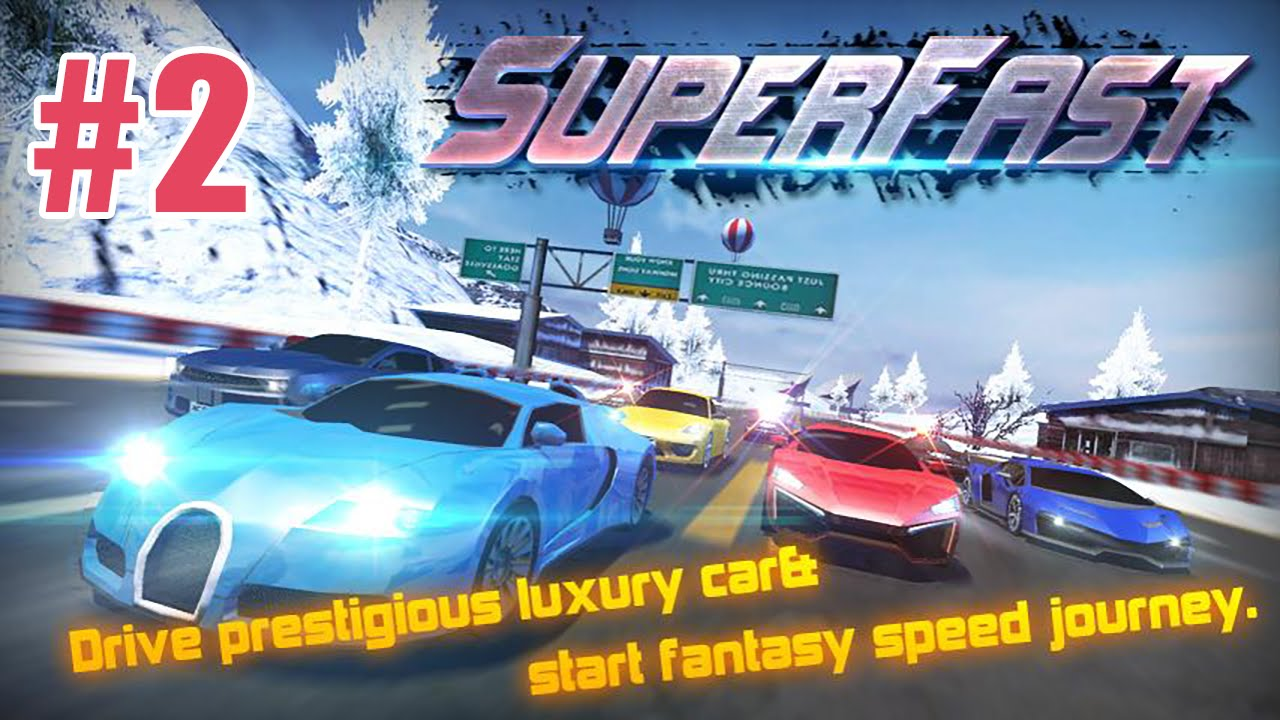 super fast car racing android gameplay 2 hd youtube - Super Fast Cars