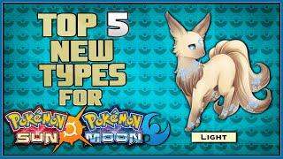 Top 5 New Pokémon Types for Pokémon Sun and Pokémon Moon