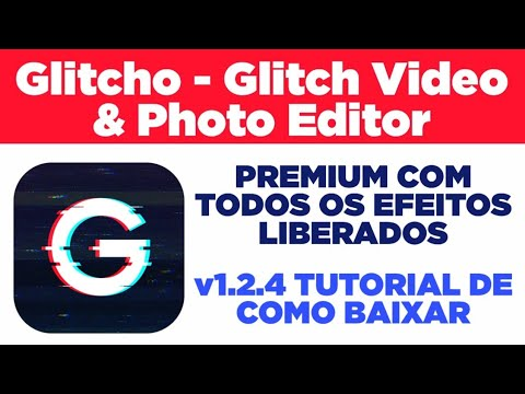 Glitcho  Editor Premium 2019 Com Todos Os Efeitos Liberados/tutorial +download Apk