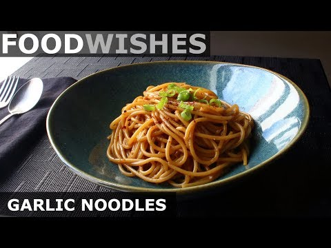 Garlic Noodles - Food Wishes