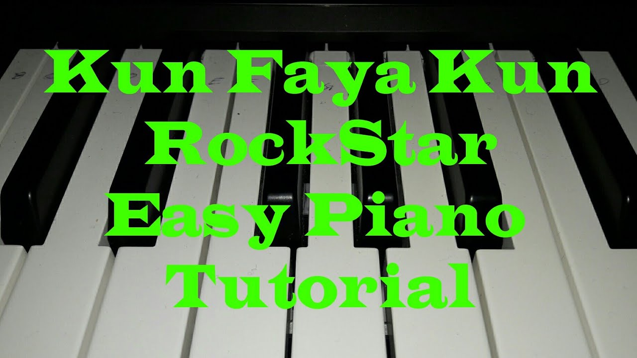 Kun Faya Kun Rockstar Simple Piano Tutorial Youtube