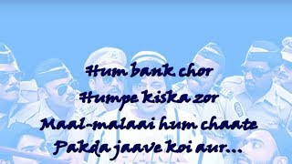Hum Hain Bank Chor full Song lyrics |(chimpunk Music)| Bank Chor | Riteish Deshmukh | Kailash Kher |