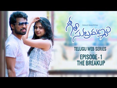 "Geeta Subramanyam || Telugu Web Series Episode 1 - ""The Breakup"" - Wirally originals"