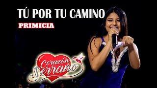 Corazon Serrano - TÚ Por Tu Camino ✔