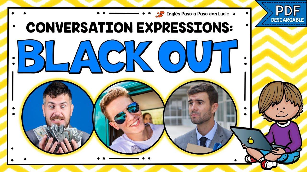 EXPRESIONES EN INGLÉS PARA CONVERSACIÓN - BLACK OUT | FRASES COMUNES EN INGLÉS Y ESPAÑOL