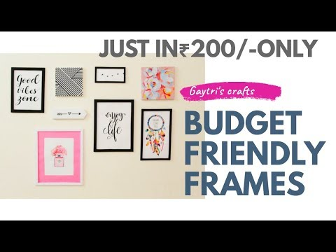 DIY || Make your Own Gallery Wall Frames At Home [ Inspirational Gallery Frames And Canvas frames ]