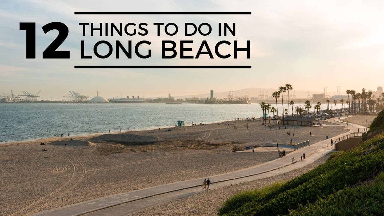12 Things to do in Long Beach