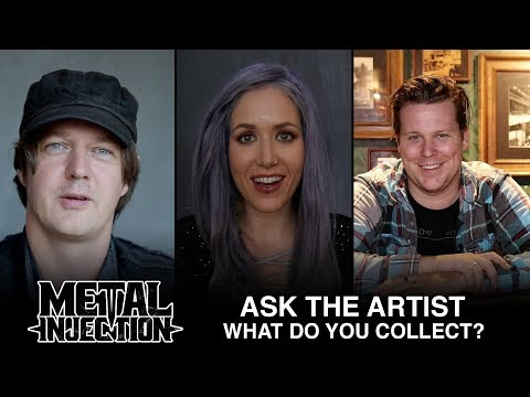 What Do You Collect In Your Personal Life? - ASK THE ARTIST | Metal Injection