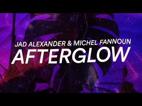 Jad Alexander & Michel Fannoun - Afterglow mp3 baixar