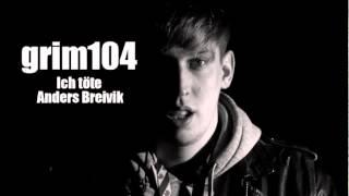 grim104 - Ich Töte Anders Breivik (prod. Kenji451/ Edit Ent.)