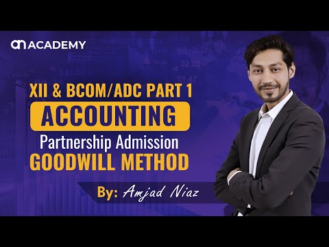 Good will method - Partnership Admission