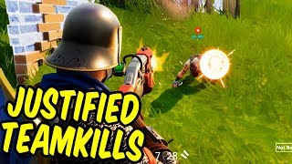 Justified Teamkills - Fortnite Battle Royale Funny Moments
