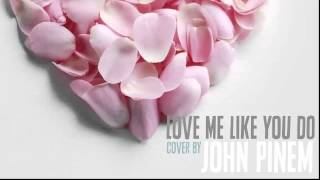 Ellie Goulding - Love Me Like You Do (Acoustic Cover) by John Pinem (Audio)