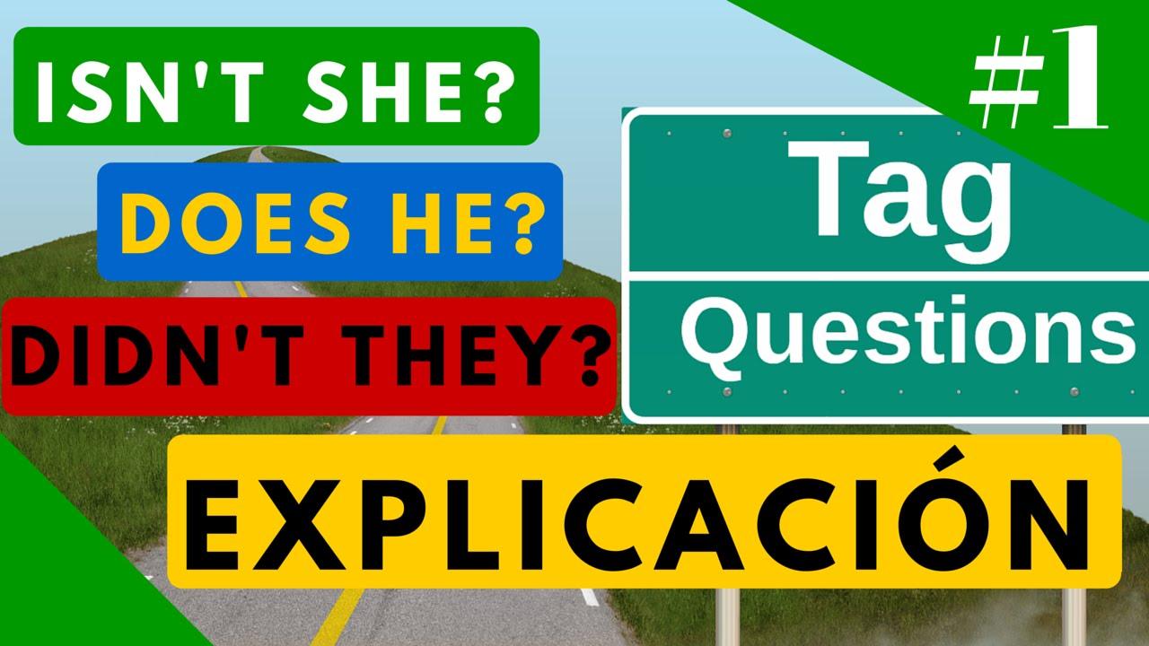 Tag Questions Explicación En Español Y Ejemplos Estructura Gramatical En Inglés Video 1