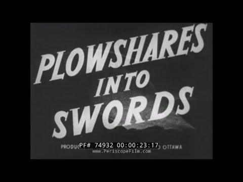 "WWII CANADIAN PROPAGANDA FILM ""PLOWSHARES INTO SWORDS"" 74932"