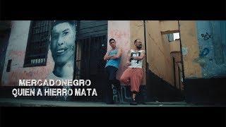 MERCADONEGRO - QUIEN A HIERRO MATA - VIDEO OFICIAL