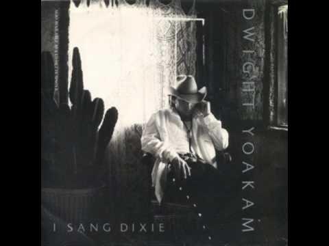 Dwight Yoakam - I Sang Dixie Lyrics | MetroLyrics