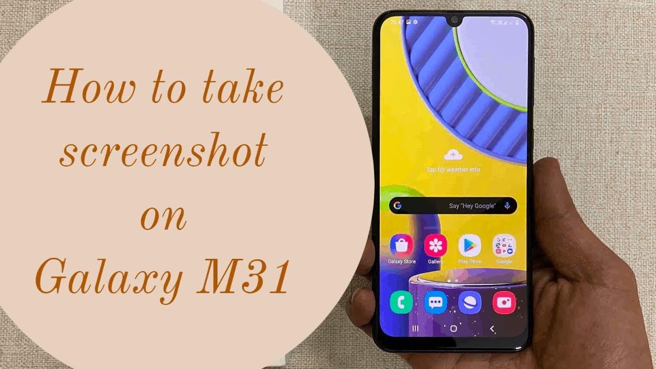 How To Take Screenshot On Samsung Galaxy M31 Youtube