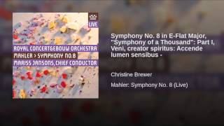 "Symphony No. 8 in E-Flat Major, ""Symphony of a Thousand"": Part I, Veni, creator spiritus:..."