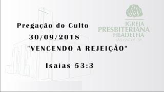 pregação 30/09/2018 (Vencendo a rejeição)