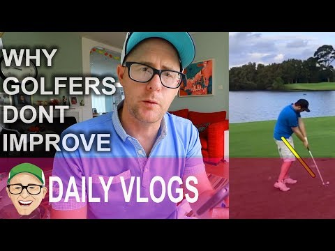 WHY GOLFERS DONT IMPROVE