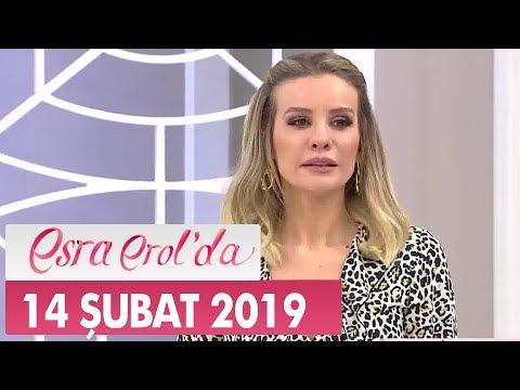 Esra Erol'da 14 Şubat 2019 - Tek Parça