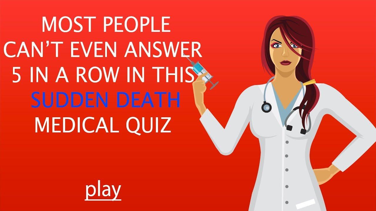 Medical Sudden Death Quiz - 5 in a row is already very hard