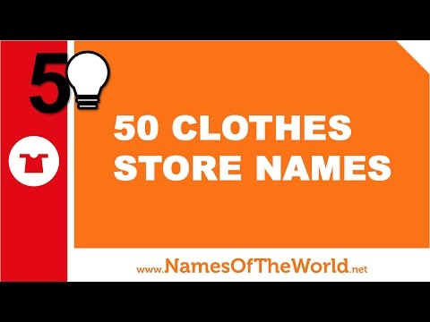 50 clothes store names - the best names for your company - www.namesoftheworld.net