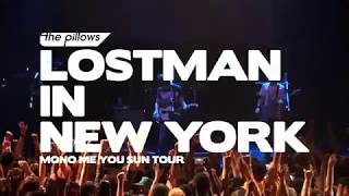 "the pillows ""LOSTMAN IN NEW YORK (MONO ME YOU SUN TOUR) Digest"